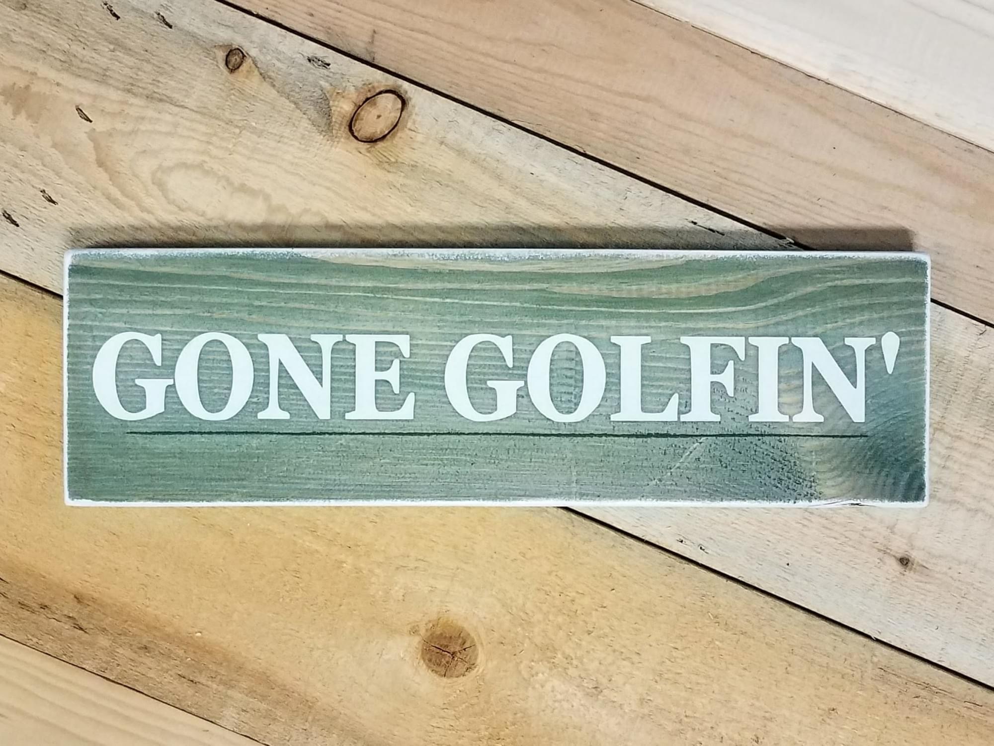 Gone Golfin' Wood Sign