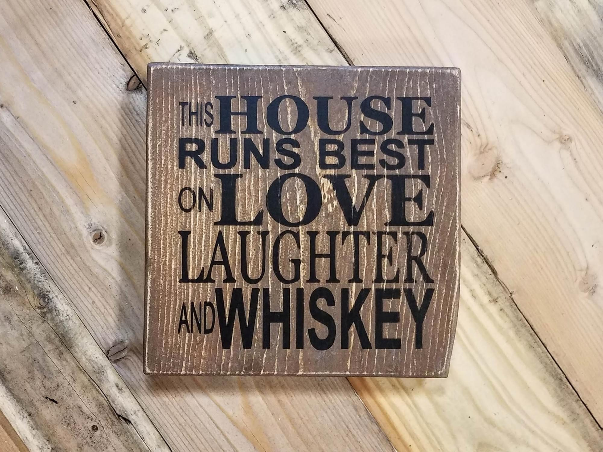 Love Laughter Whiskey Wood Sign