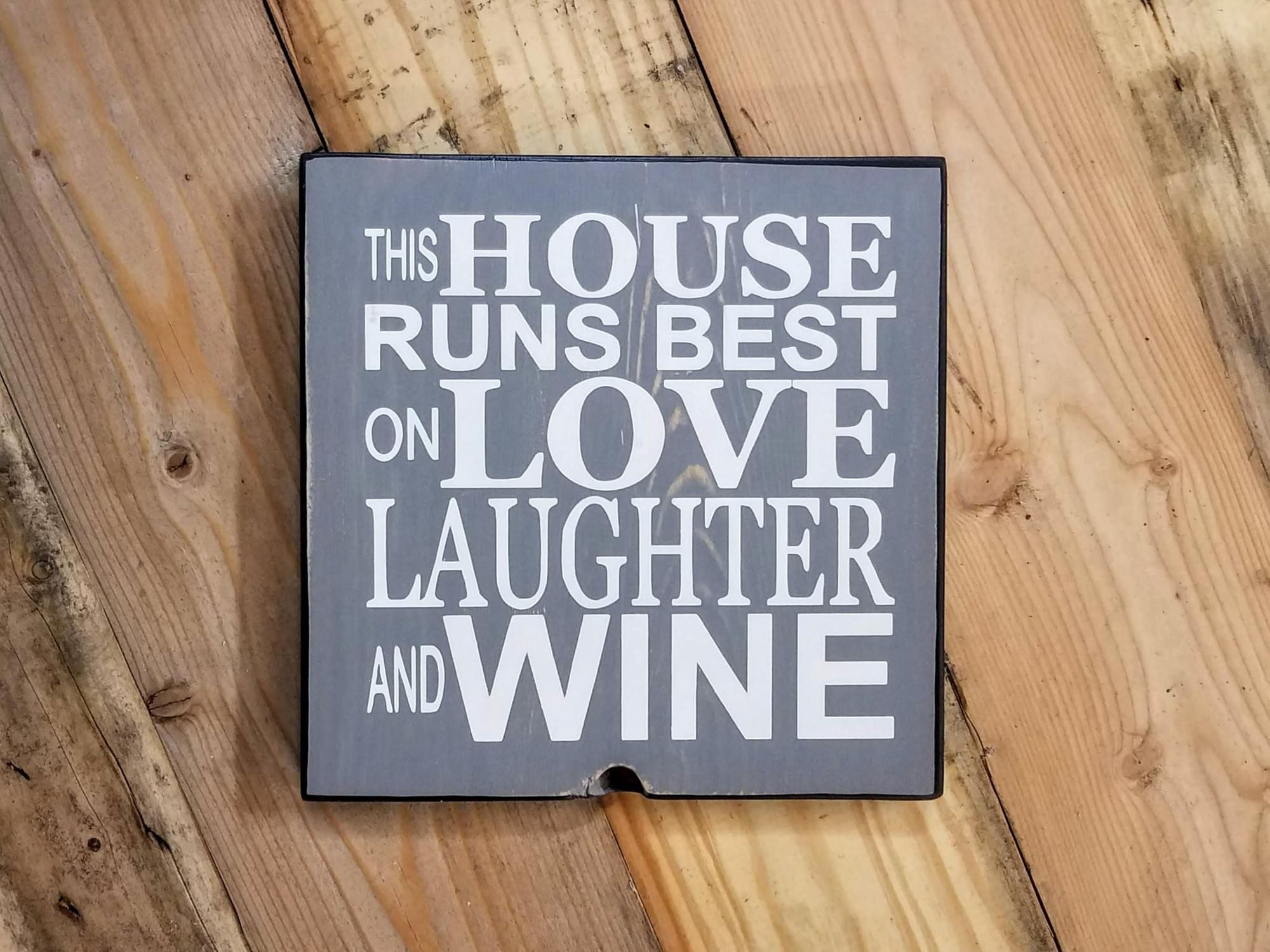 Love Laughter Wine Wood Sign