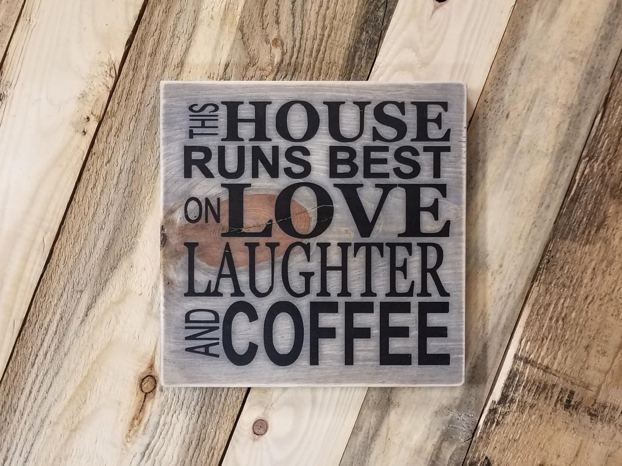 Love Laughter Coffee Wood Sign