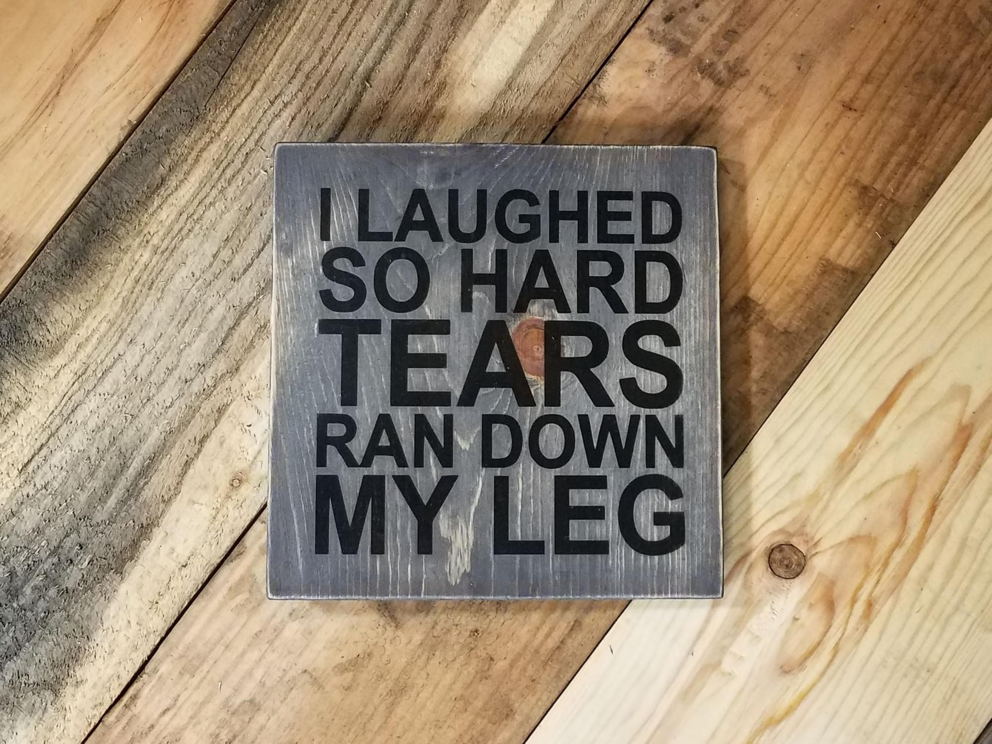 Funny Tears Wood Sign