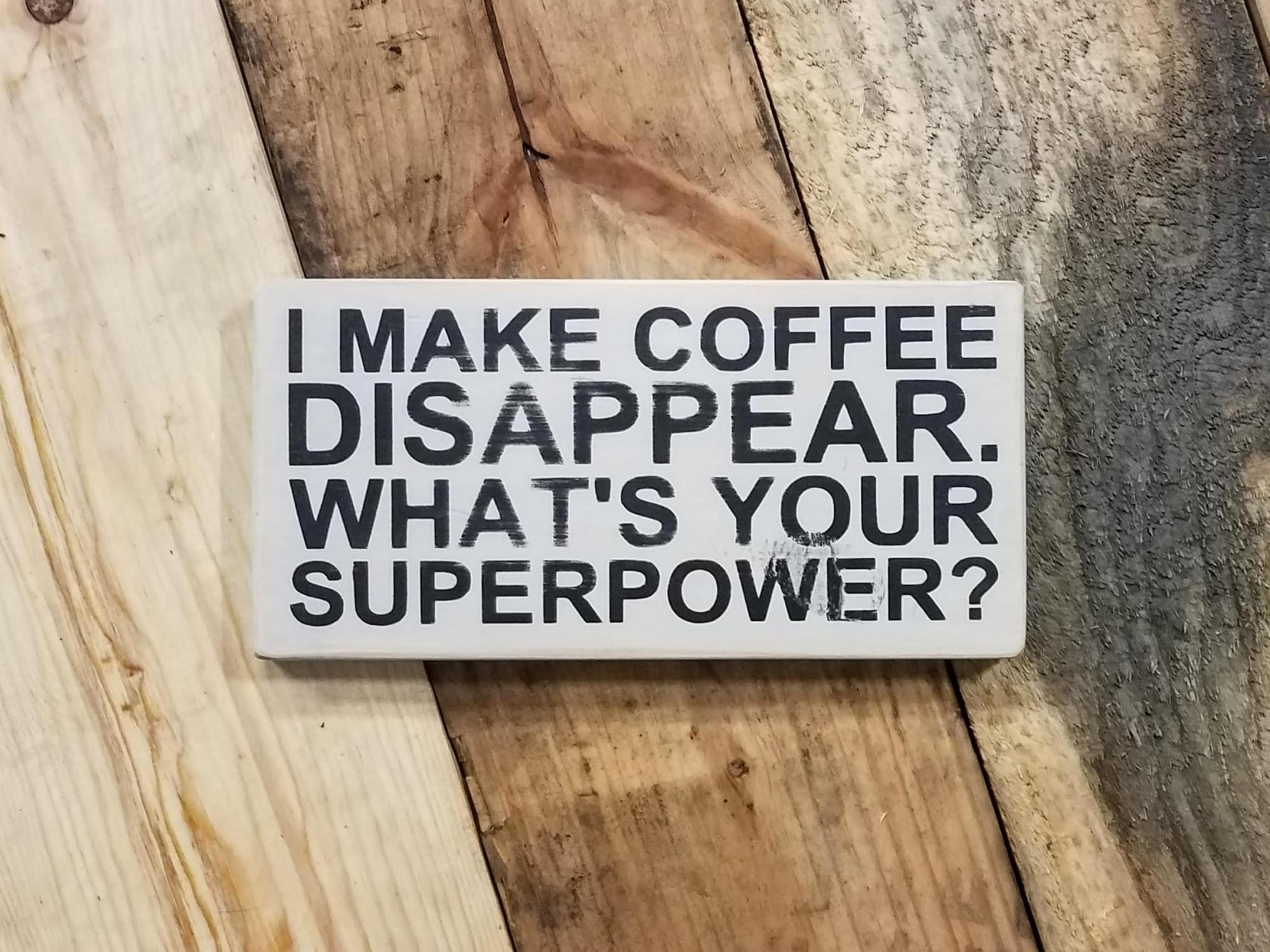 Coffee Superpower Wood Sign