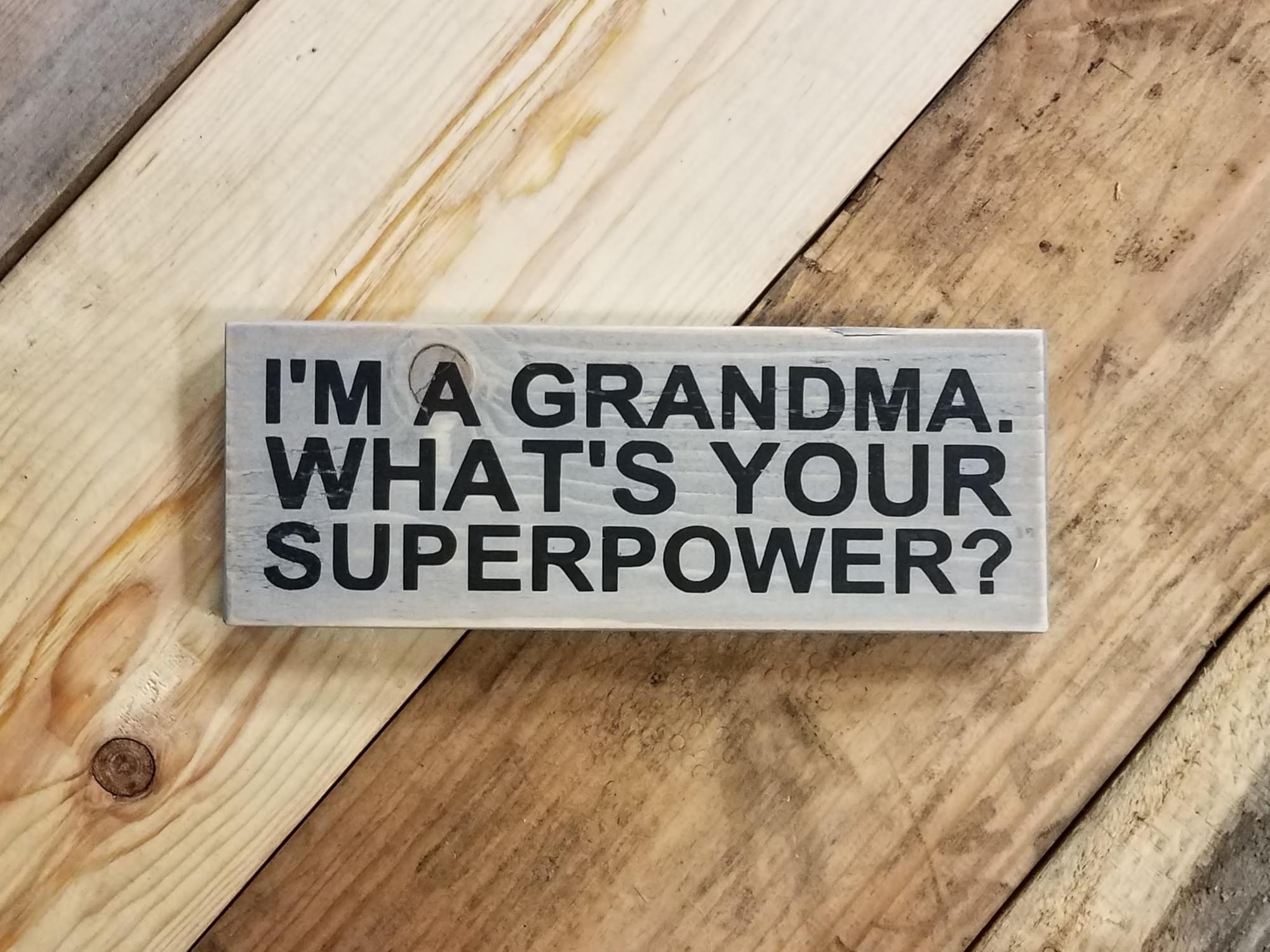 Grandma Superpower Wood Sign