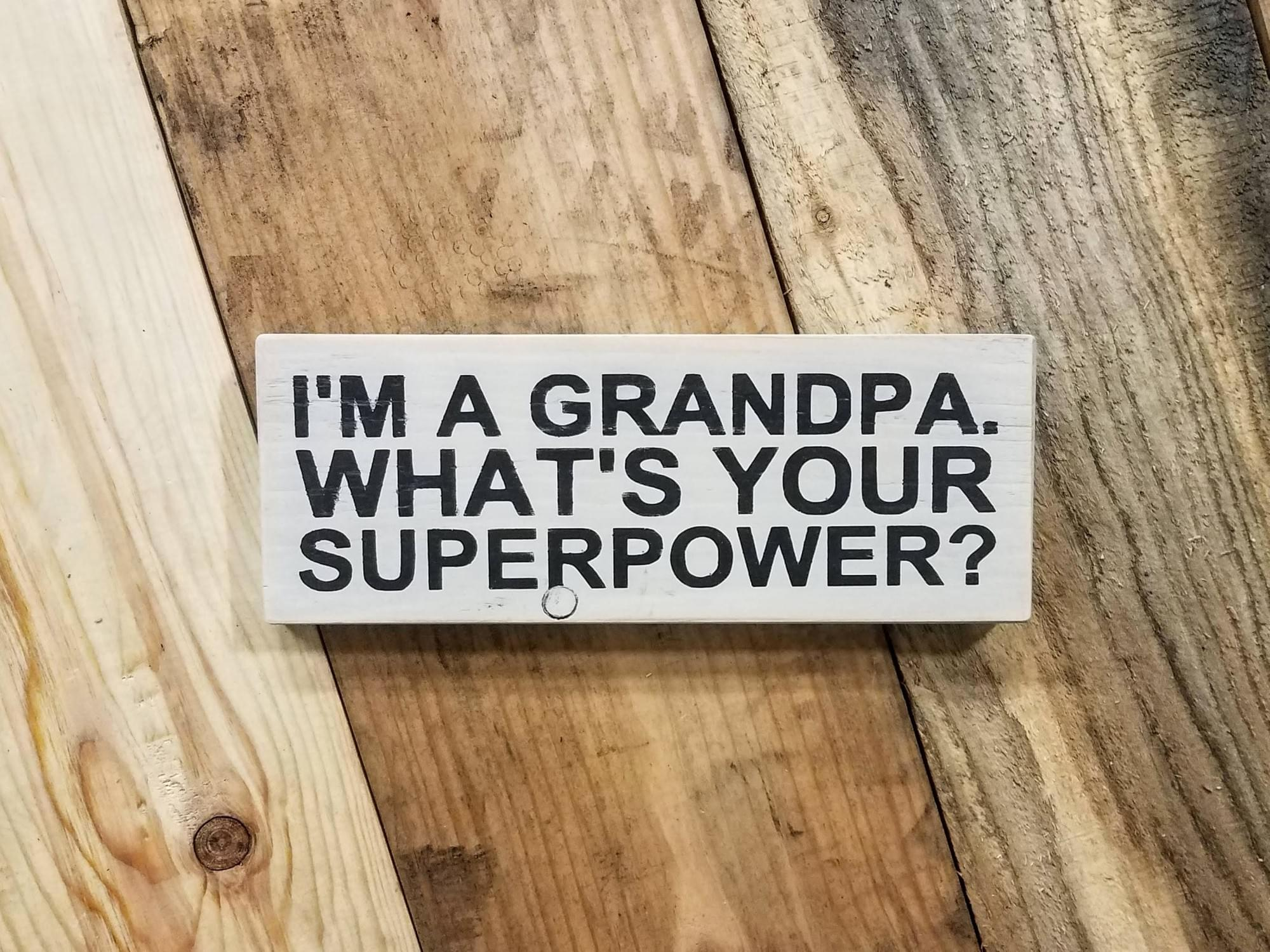 Grandpa Superpower Wood Sign