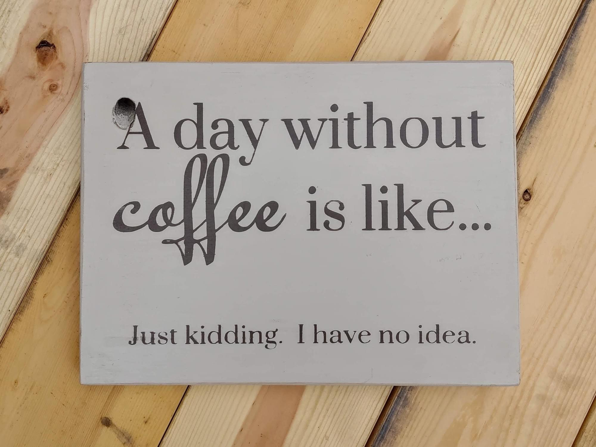 No Coffee Day Wood Sign