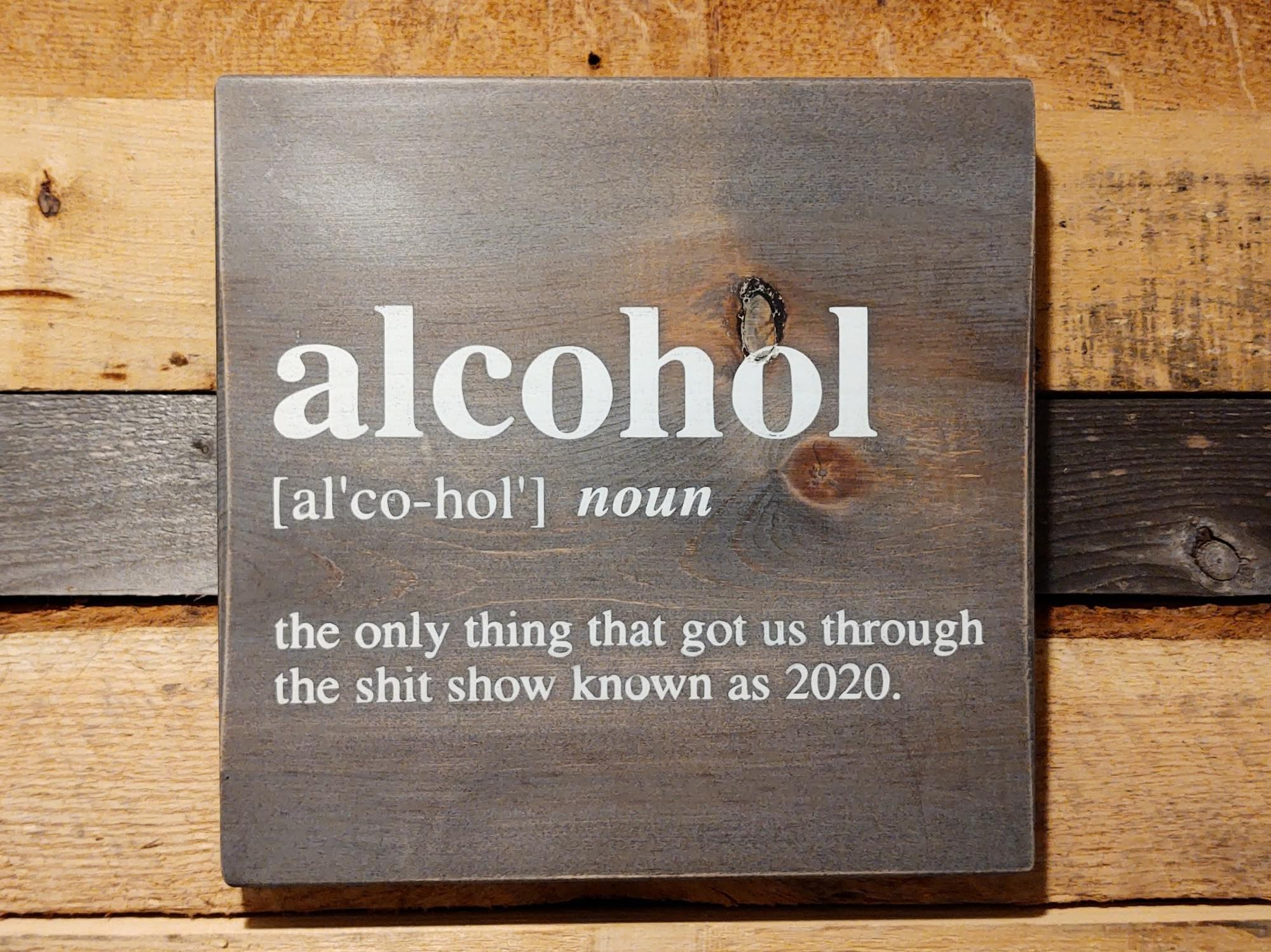 Alcohol 2020 Shit Show Wood Sign