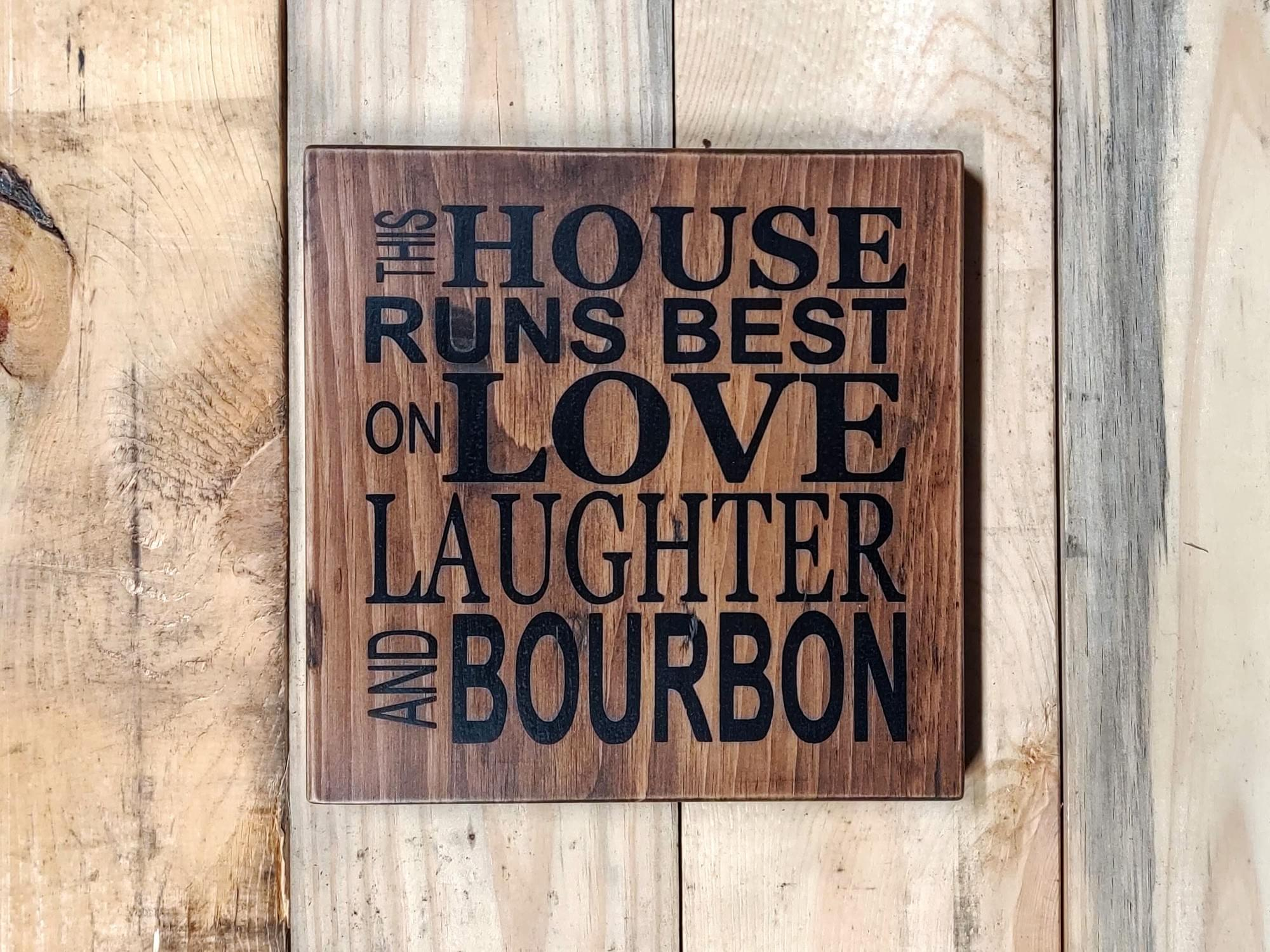 Love Laughter Bourbon Wood Sign