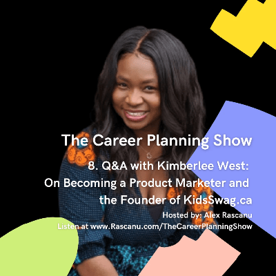 Kimberlee West - The Career Planning Show
