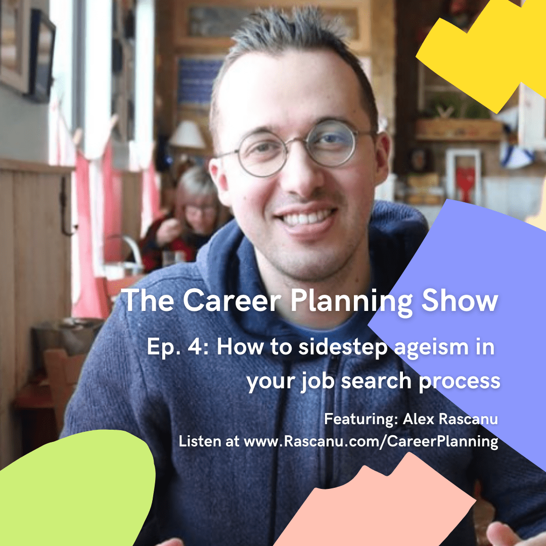 The Career Planning Show - episode 4: how to sidestep ageism in your job search process