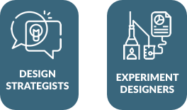 Design Strategists and Experiment Designers