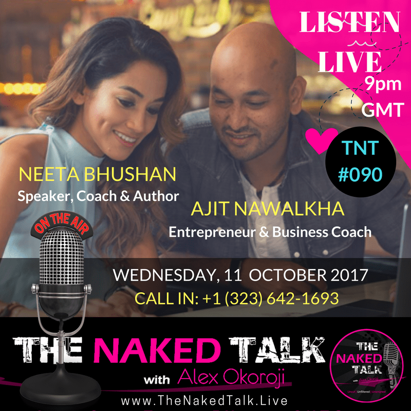 Ajit Nawalkha & Dr Neeta Bhushan is Guest on THE NAKED TALK w/ Alex Okoroji