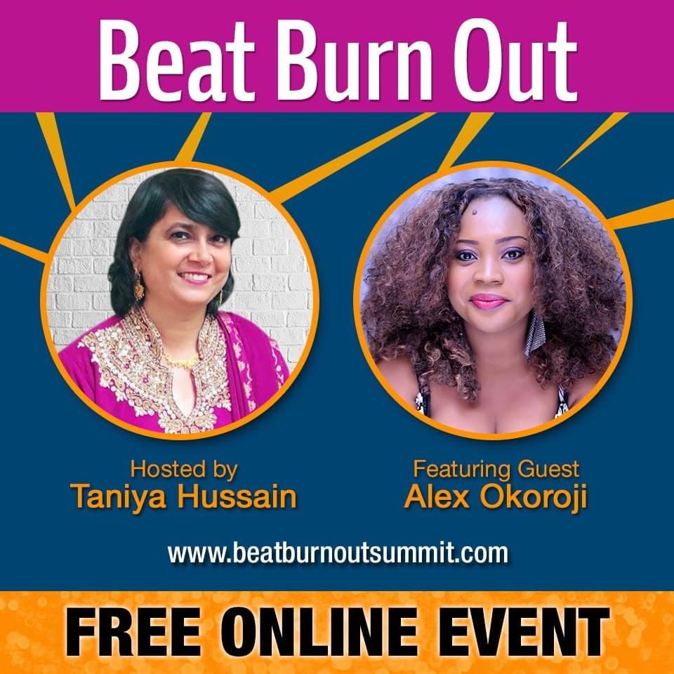 Alex Okoroji is Guest Speaker on The Beat Burnout Series with Taniya Hussain