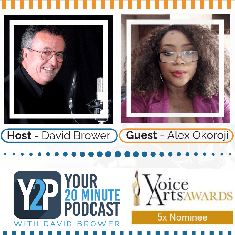 Alex Okoroji is Guest on Your 20 Minutes Podcast with Iconic Voice Actor, David Brower