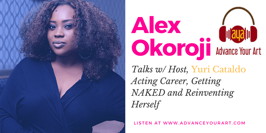 Alex Okoroji is Guest on Advance Your Art Podcast with Host, Yuri Cataldo