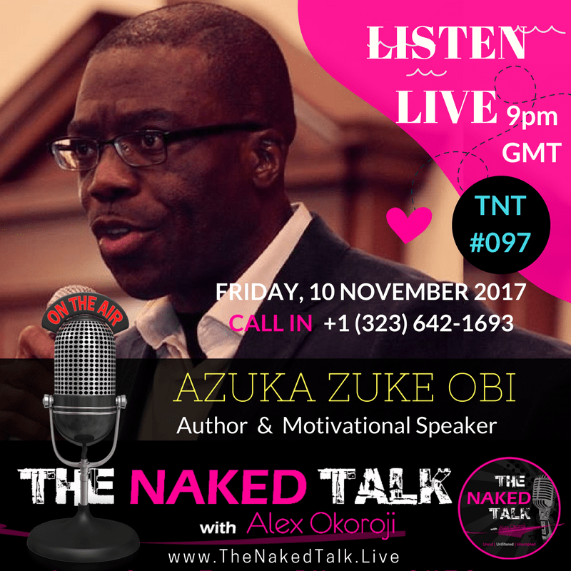 Azuka Zuke Obi is Guest on THE NAKED TALK w/ Alex Okoroji