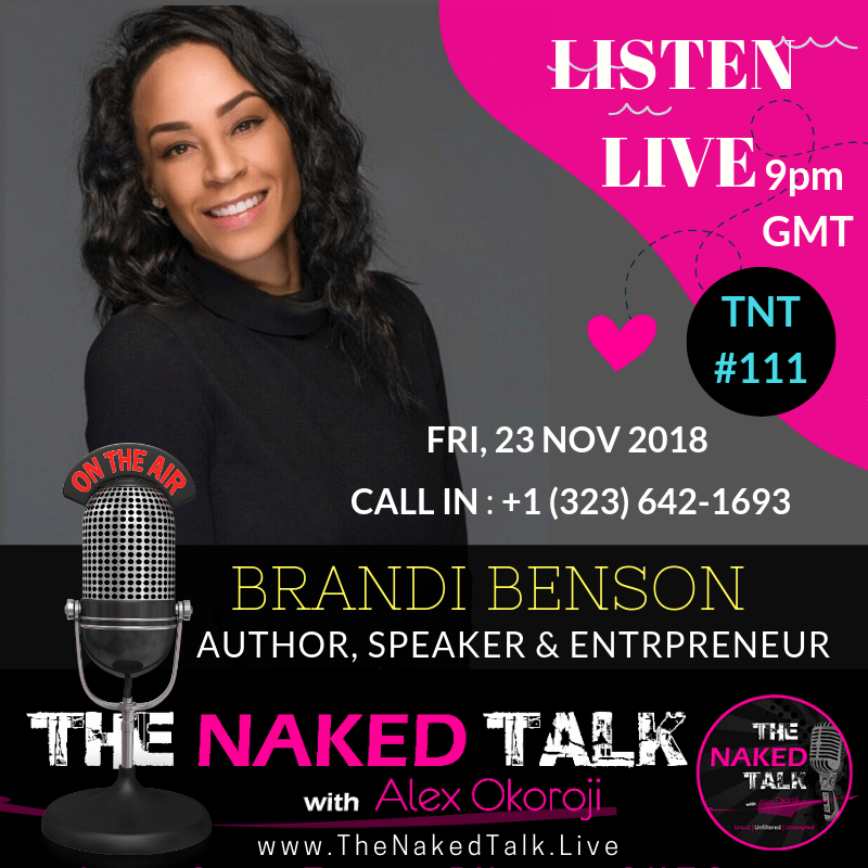 Author Brandi Benson is Guest LIVE on The Naked Talk with Alex Okoroji