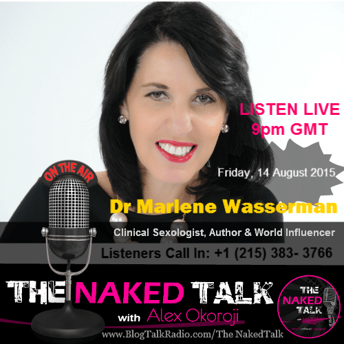 Dr Marlene Wasserman is Guest on THE NAKED TALK w/ Alex Okoroji