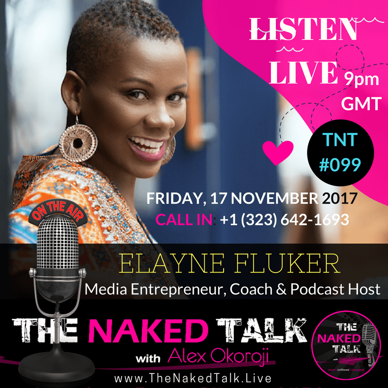 Elayne Fluker is Guest on THE NAKED TALK w/ Alex Okoroji