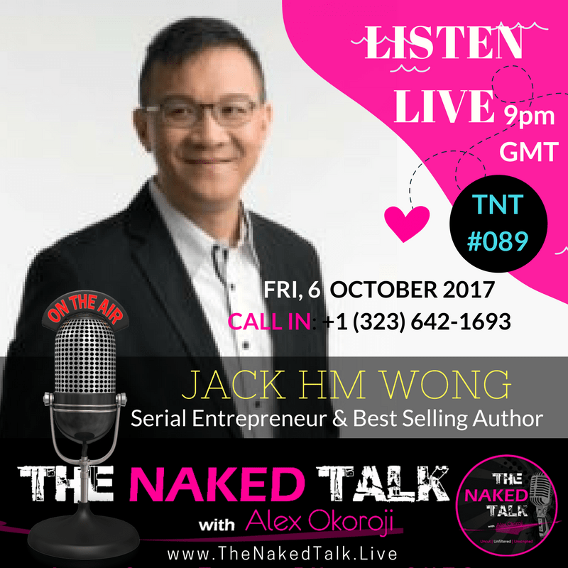 Jack HM Wong is Guest on THE NAKED TALK w/ Alex Okoroji