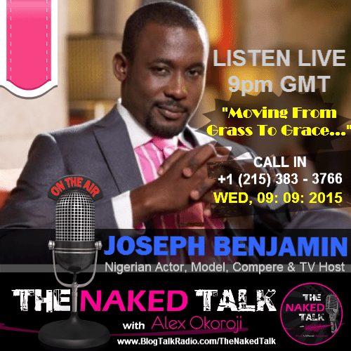 Joseph Benjamin is Guest on THE NAKED TALK w/ Alex Okoroji