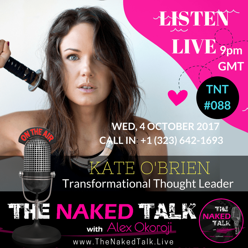Kate Maree O'Brien is Guest on THE NAKED TALK w/ Alex Okoroji