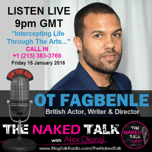 OT Fagbenle is Guest on THE NAKED TALK w/ Alex Okoroji