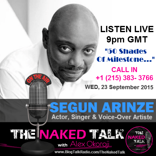 Segun Arinze is Guest on THE NAKED TALK w/ Alex Okoroji