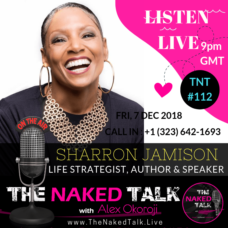 SharRon Jamison is Guest LIVE on The Naked Talk with Alex Okoroji