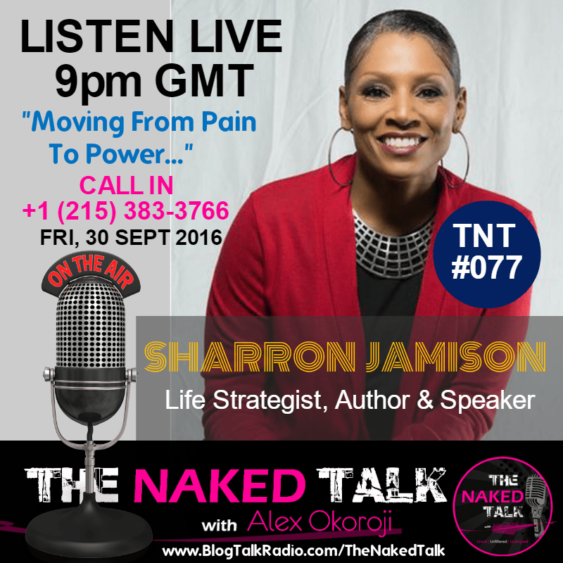 SharRon Jamison is Guest on THE NAKED TALK w/ Alex Okoroji