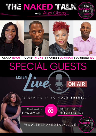 Live Roundtable Conversation with Clara Rufai, Corey Hicks, Vaneese Johnson and Uchenna Ilo on The Naked Talk with Alex Okoroji