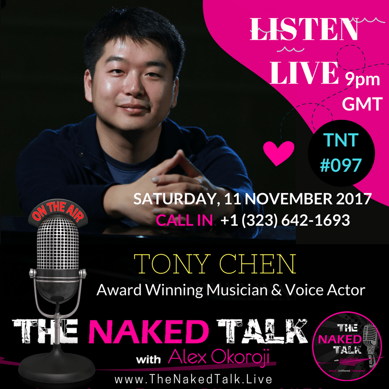 Tony Chen is Guest on THE NAKED TALK w/ Alex Okoroji
