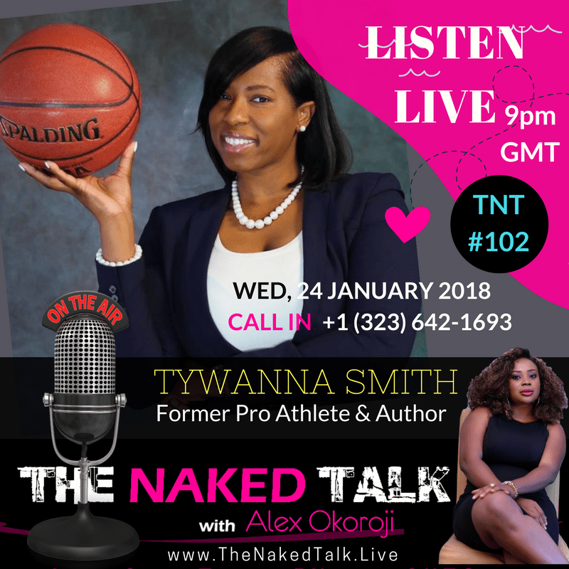 Tywanna Smith is Guest on THE NAKED TALK w/ Alex Okoroji