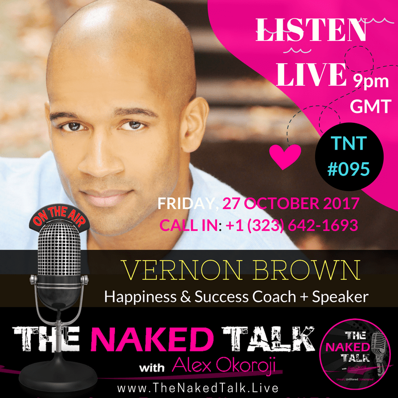 Vernon Brown is Guest on THE NAKED TALK w/ Alex Okoroji