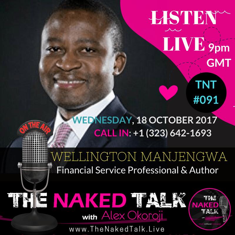 Wellington Manjengwa is Guest on THE NAKED TALK w/ Alex Okoroji