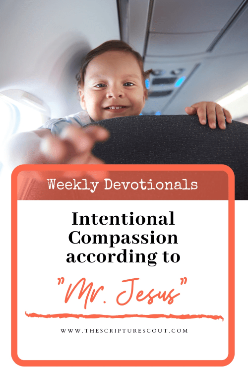 How to Show  Intentional Compassion  (According to Mr. Jesus)