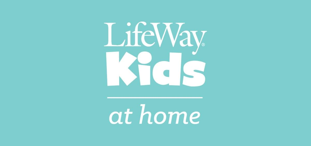 LifeWay KIDS at home