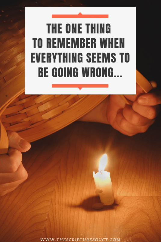 The ONE Thing to Remember  When Everything Seems to  Be Going Wrong...