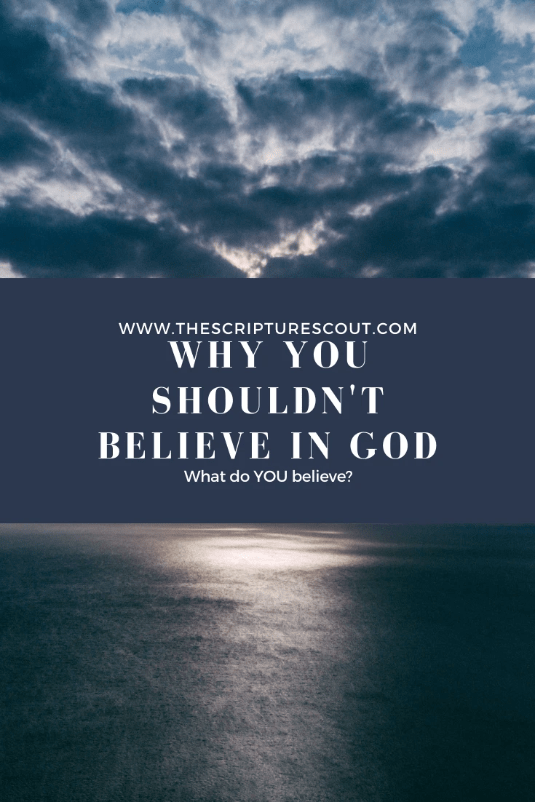 Why You Shouldn't Believe In God:  10 No-nonsense Reflections Regarding the Creator