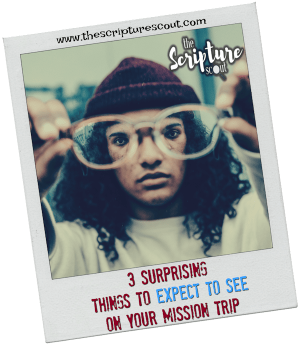 3 Surprising Things to Expect to See  on Your Mission Trip