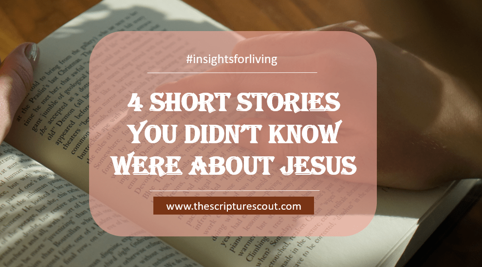 4 Short Stories You Didn't Know Were About Jesus