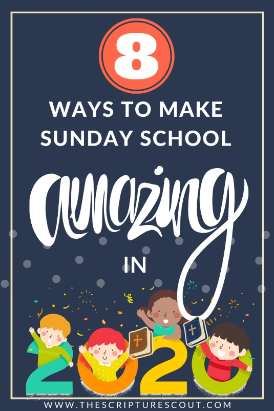 8 Ways to Make Your Sunday School Amazing in 2020
