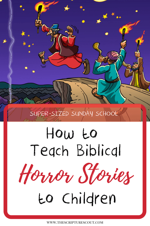 How to Teach Biblical Horror Stories to Children