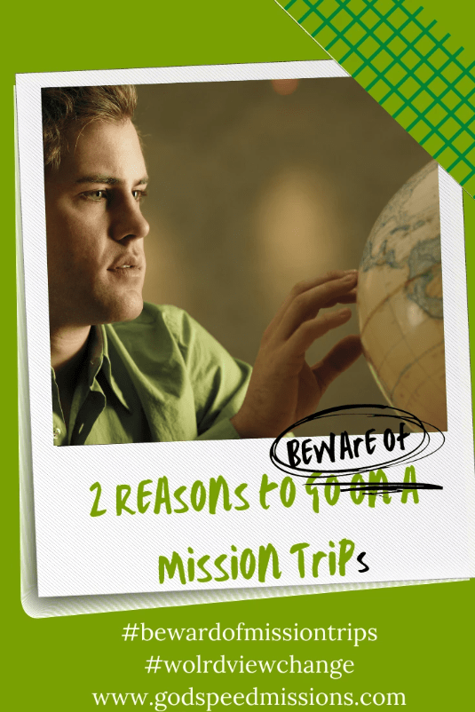 2 Reasons to BEWARE of Mission Trips!