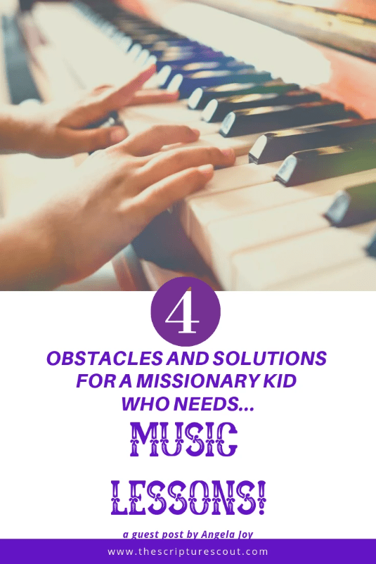 4 OBSTACLES AND SOLUTIONS FOR MISSIONARY KIDS WHO WANT TO TAKE MUSIC LESSONS