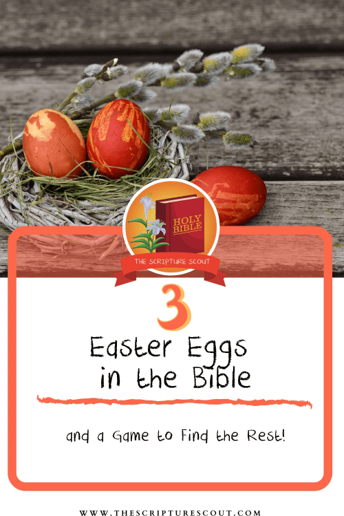3 Easter Eggs in the Bible??  (and a hunt to find the rest...)
