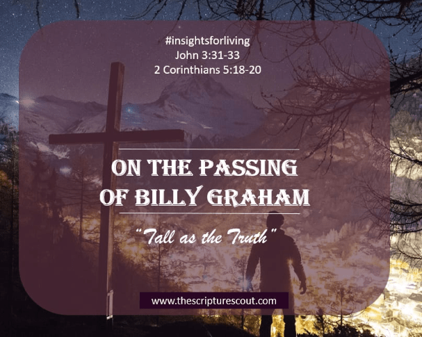 On the Passing of Billy Graham, 2 Corinthians 5:18-20
