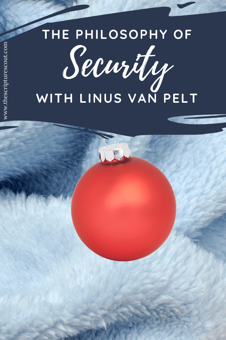 The Philosophy  of SECURITY with Linus van Pelt