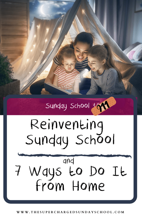 Reinventing Sunday School, 6 Ways to Do Sunday School from Home