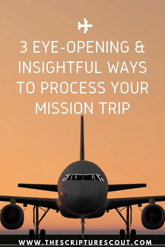2 Eye-Opening and  Insightful Ways  to Process Your  Mission Trip, Acts 3:6-8