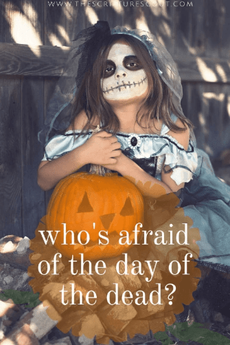 Who's Afraid of The Day of the Dead?